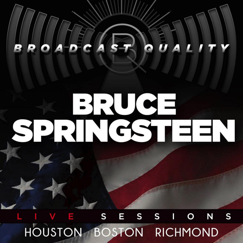 Bruce Springsteen -- Live Sessions: Houston Boston Richmond